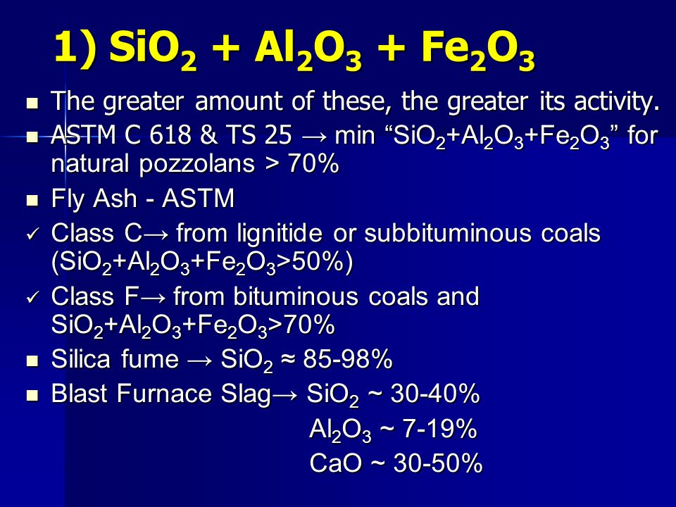 1) SiO2 + Al2O3 + Fe2O3 The greater amount of these, the greater its activity.
