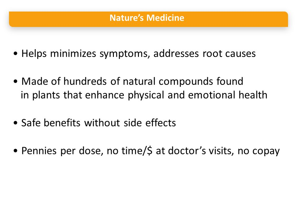 • Helps minimizes symptoms, addresses root causes