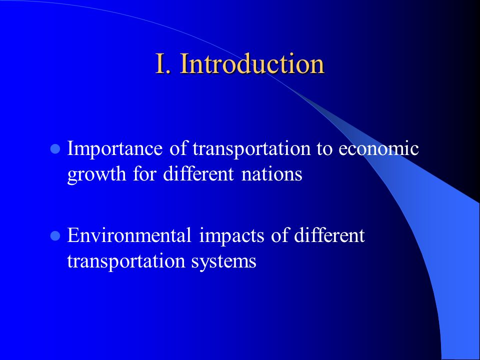 I. Introduction Importance of transportation to economic growth for different nations.