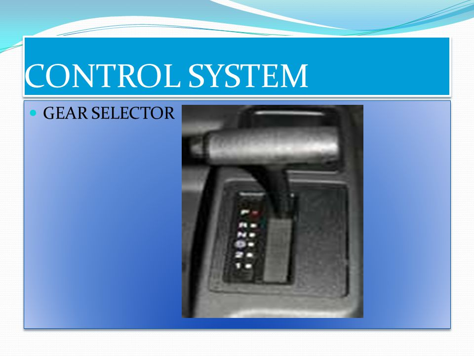 CONTROL SYSTEM GEAR SELECTOR