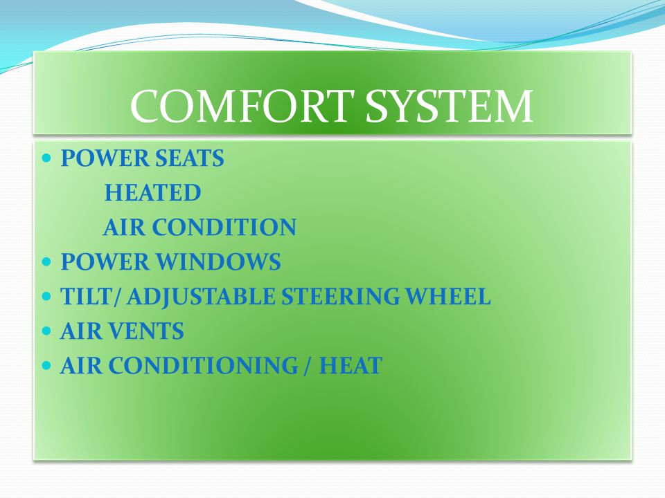 COMFORT SYSTEM POWER SEATS HEATED AIR CONDITION POWER WINDOWS