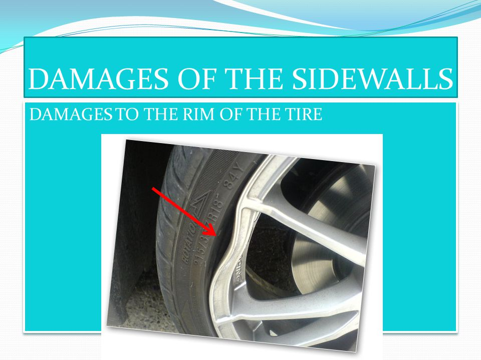 DAMAGES OF THE SIDEWALLS