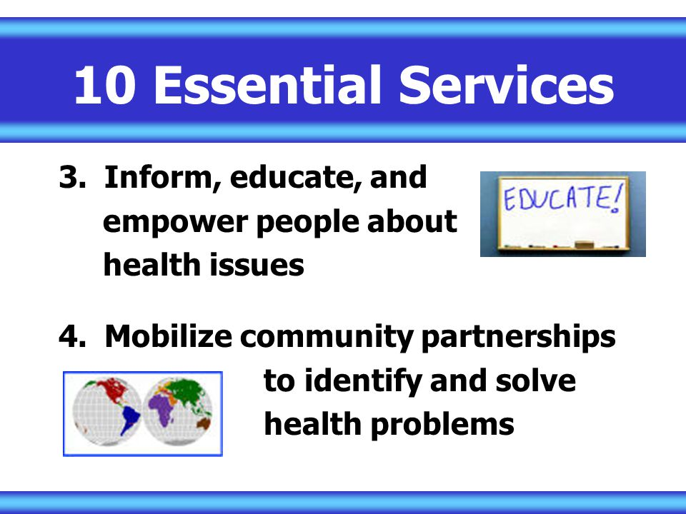 10 Essential Services Inform, educate, and empower people about