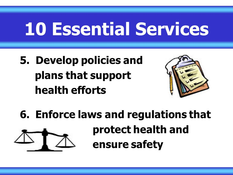 10 Essential Services 5. Develop policies and plans that support