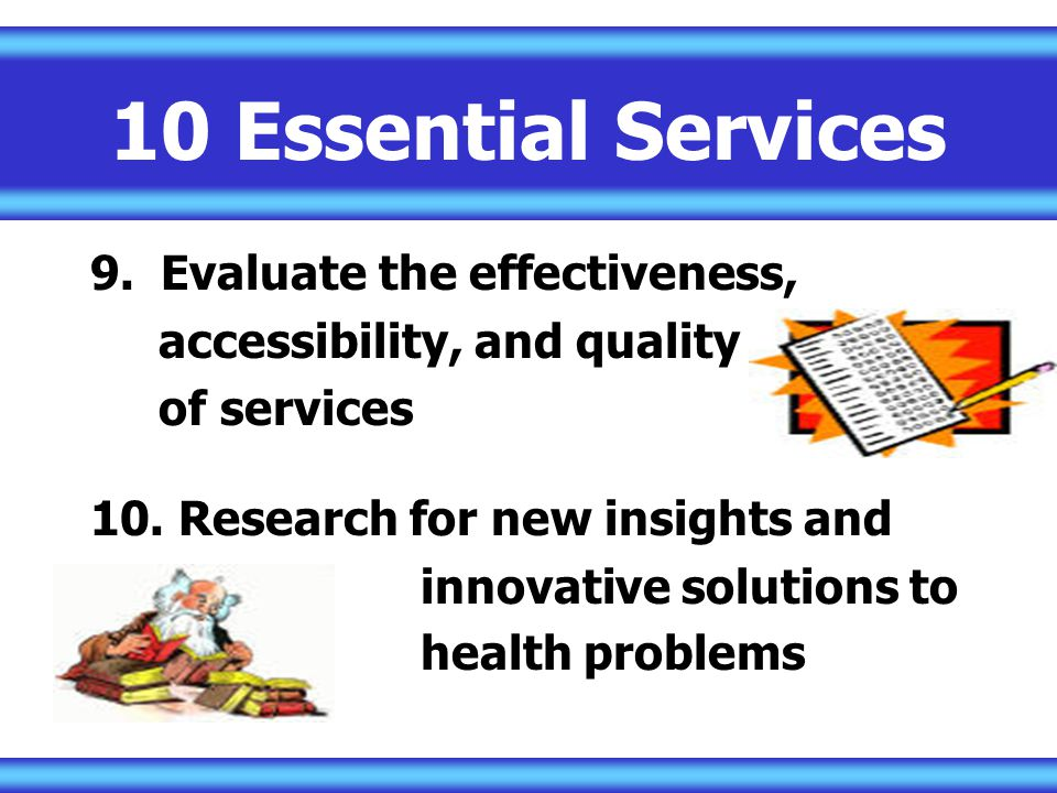 10 Essential Services Evaluate the effectiveness,