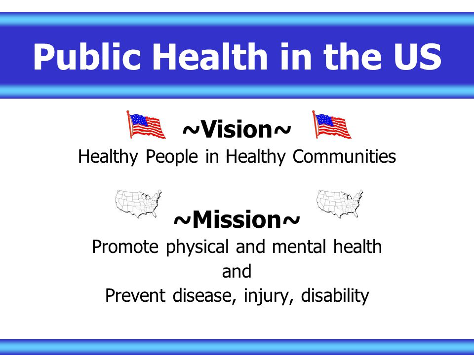 Public Health in the US ~Vision~ ~Mission~
