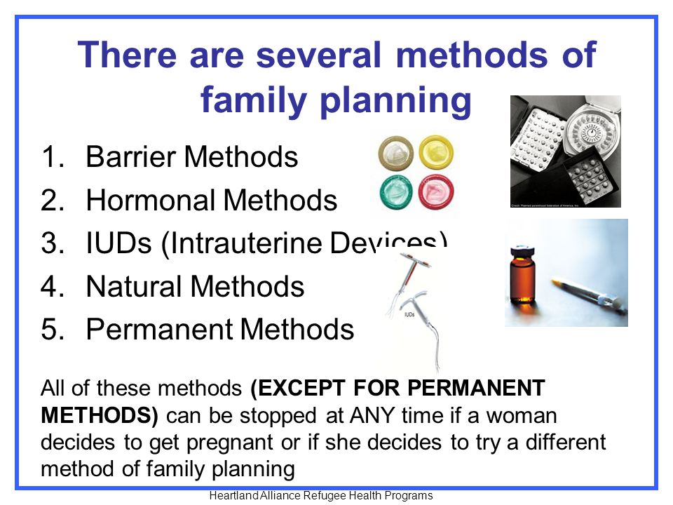 There are several methods of family planning