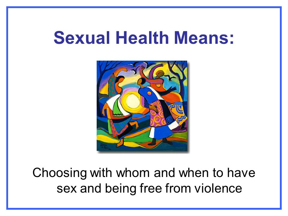 Choosing with whom and when to have sex and being free from violence