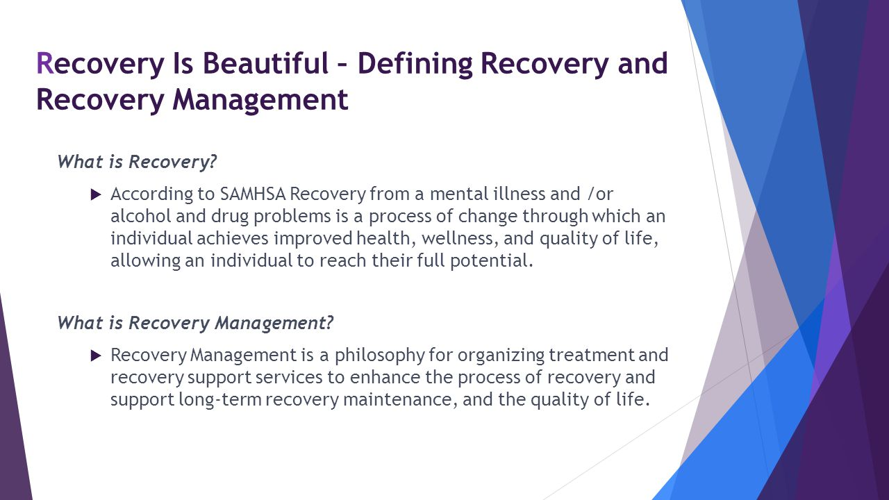 Recovery Is Beautiful – Defining Recovery and Recovery Management