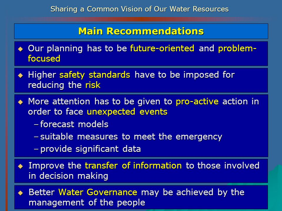 Main Recommendations Our planning has to be future-oriented and problem-focused. Higher safety standards have to be imposed for reducing the risk.