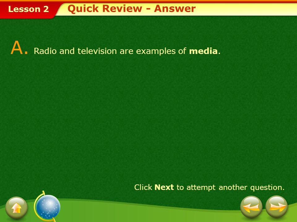 A. Radio and television are examples of media.