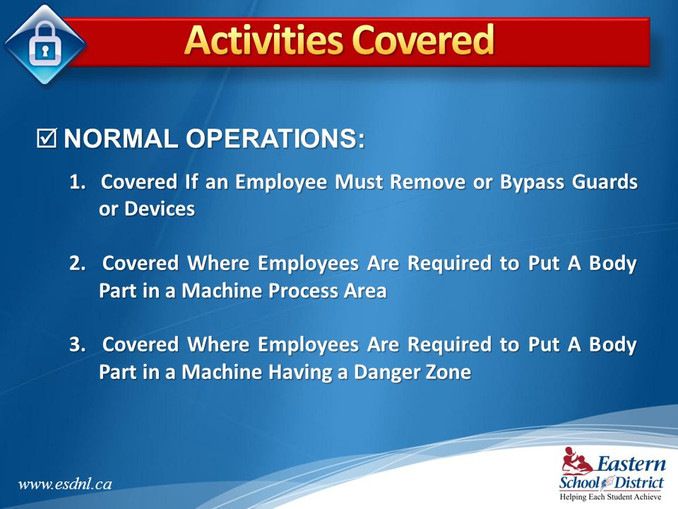 Activities Covered NORMAL OPERATIONS: