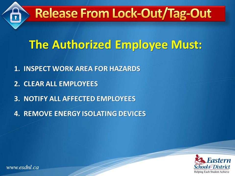 Release From Lock-Out/Tag-Out The Authorized Employee Must: