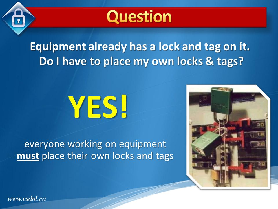 YES! Question Equipment already has a lock and tag on it.