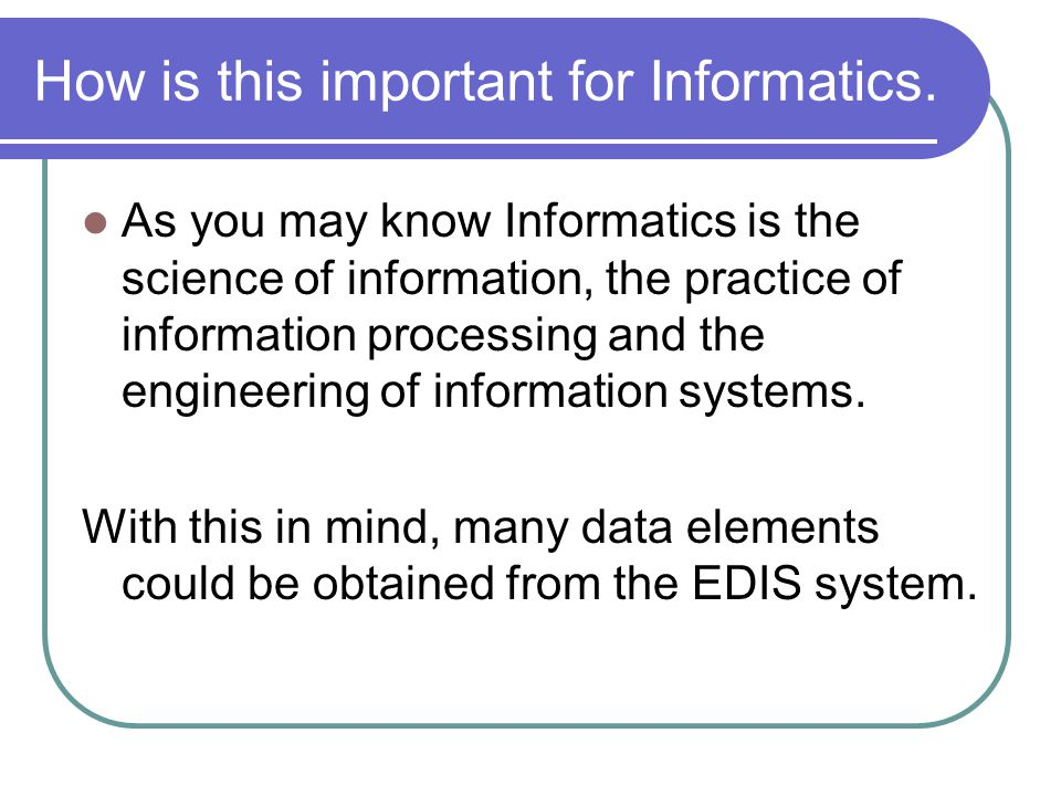 How is this important for Informatics.
