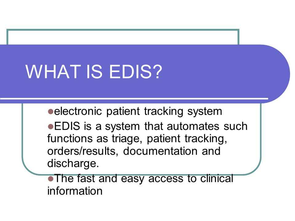 WHAT IS EDIS electronic patient tracking system