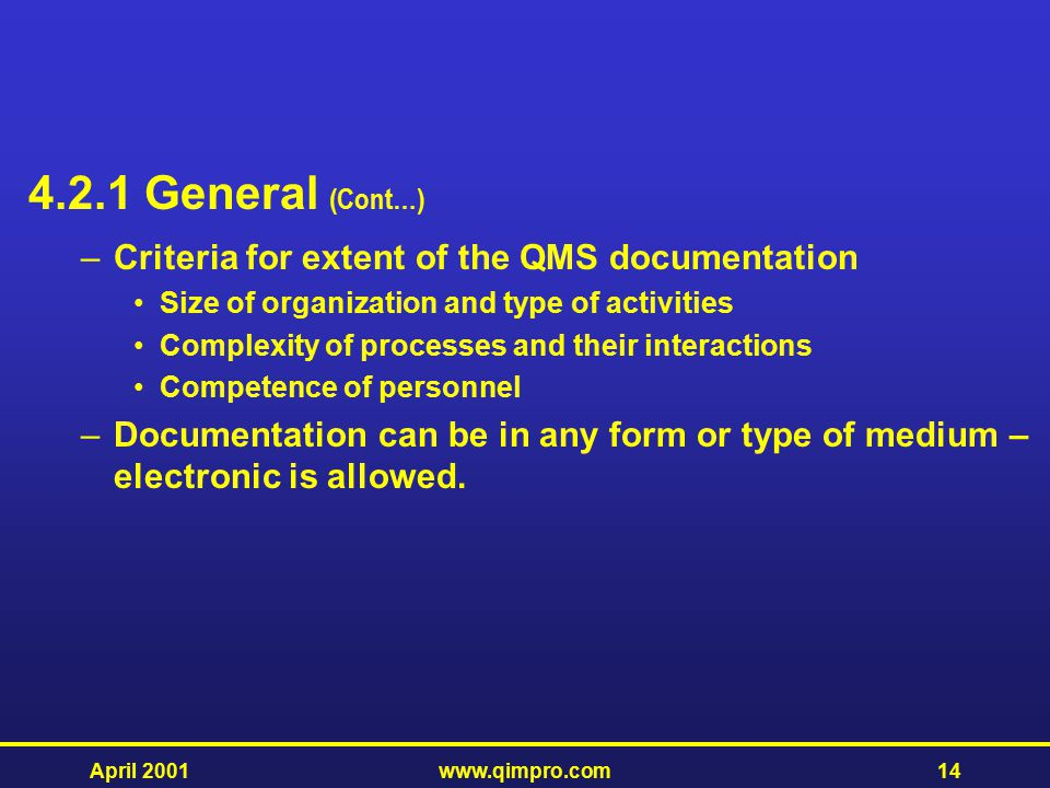 4.2.1 General (Cont…) Criteria for extent of the QMS documentation