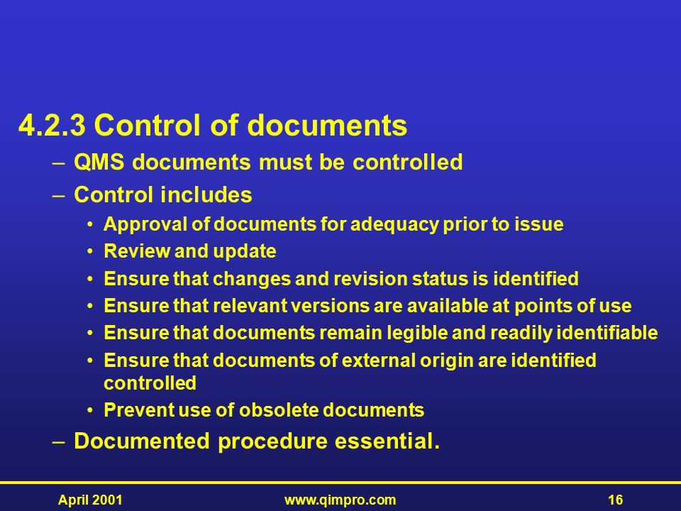 4.2.3 Control of documents QMS documents must be controlled