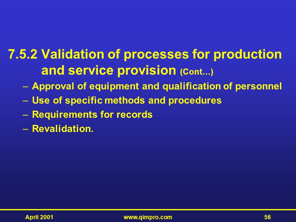 Validation of processes for production