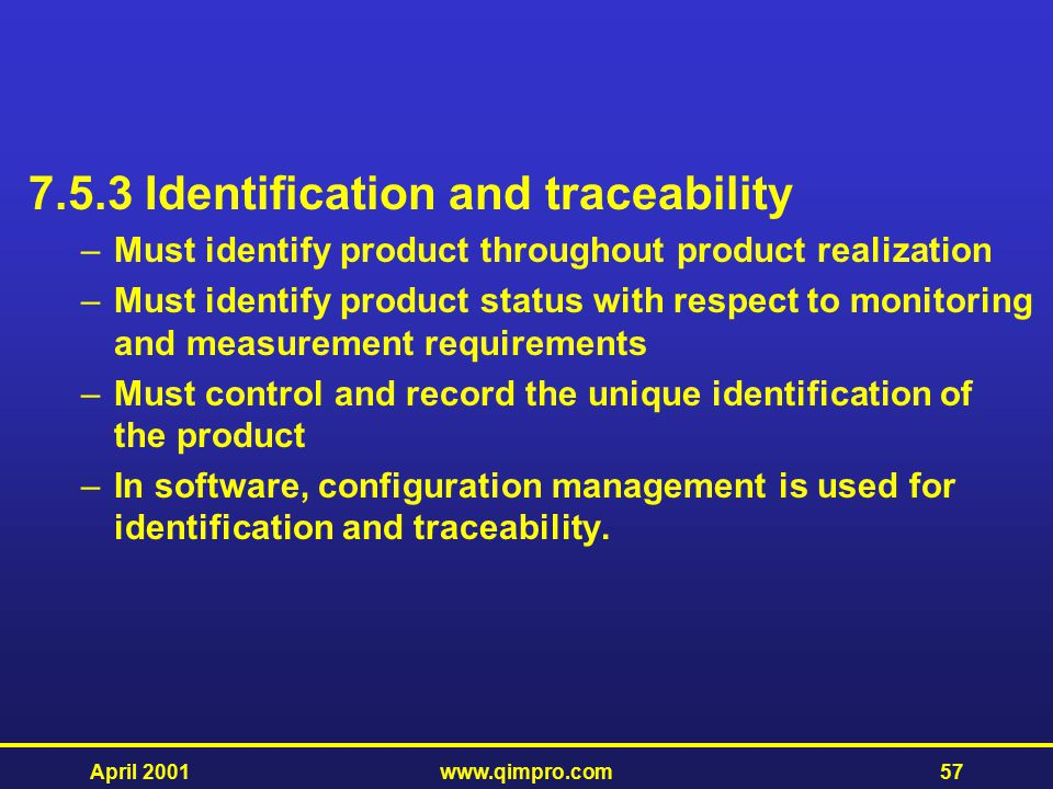 7.5.3 Identification and traceability