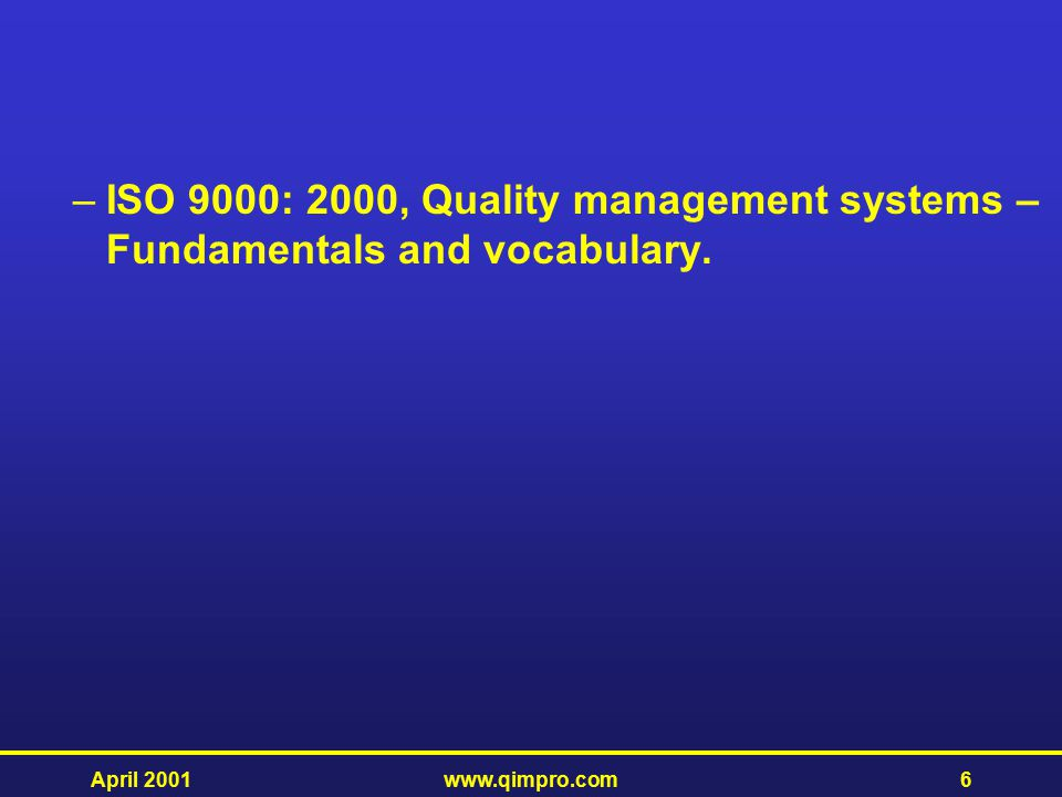 ISO 9000: 2000, Quality management systems – Fundamentals and vocabulary.
