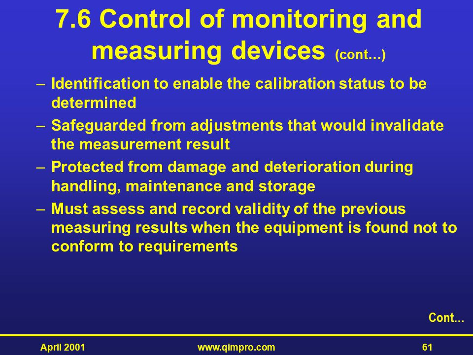 7.6 Control of monitoring and measuring devices (cont…)