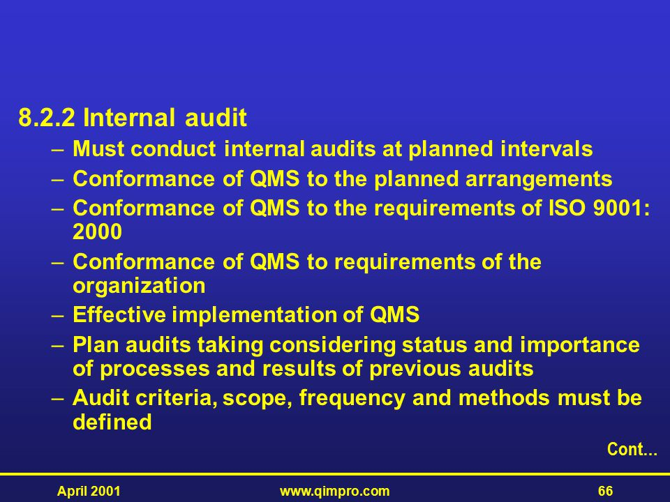 8.2.2 Internal audit Must conduct internal audits at planned intervals