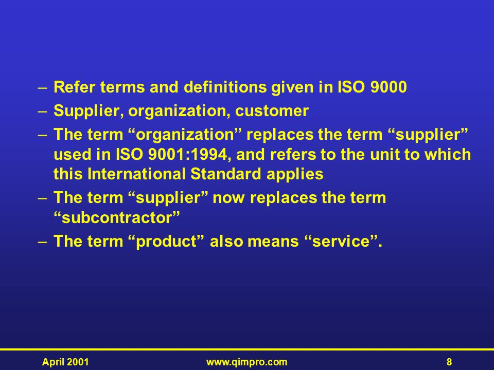 Refer terms and definitions given in ISO 9000