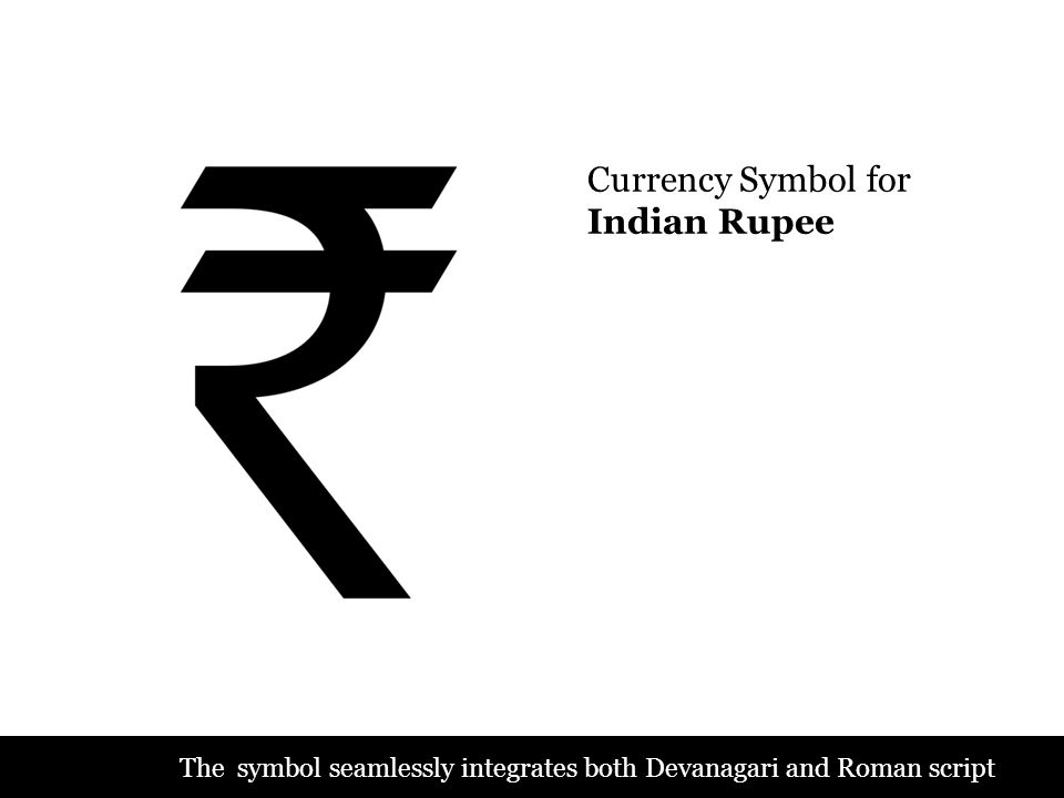 Currency Symbol For Indian Rupee Ppt Download
