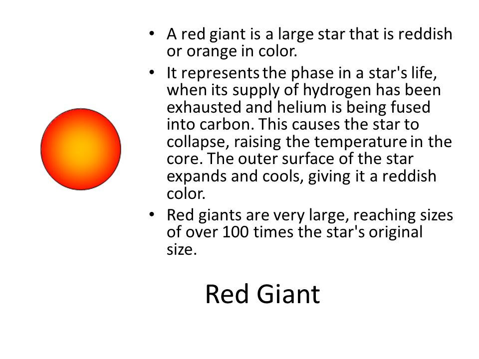 A red giant is a large star that is reddish or orange in color.