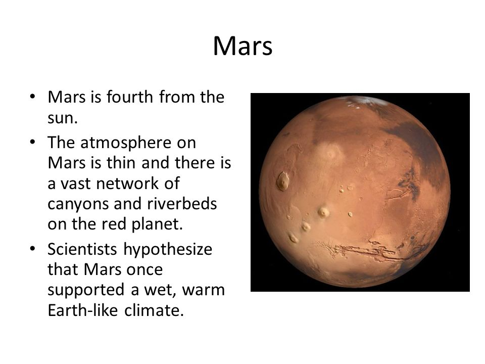 Mars Mars is fourth from the sun.