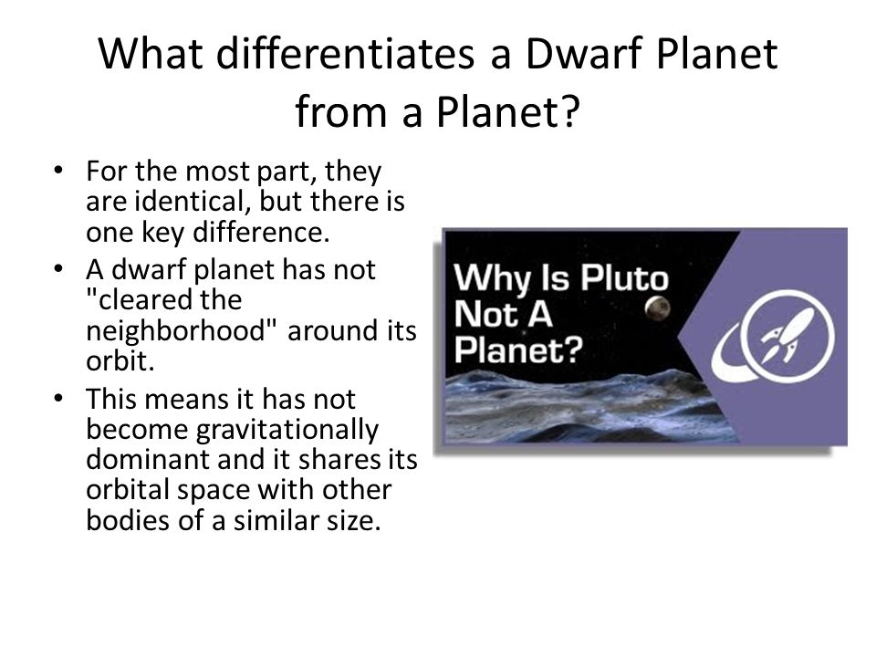 What differentiates a Dwarf Planet from a Planet