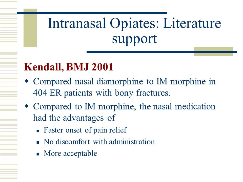 Intranasal Opiates: Literature support