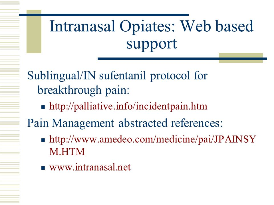 Intranasal Opiates: Web based support