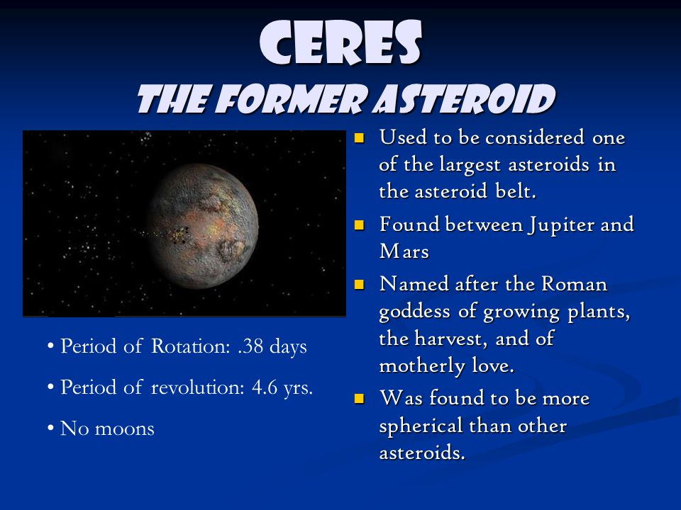 Ceres The former asteroid