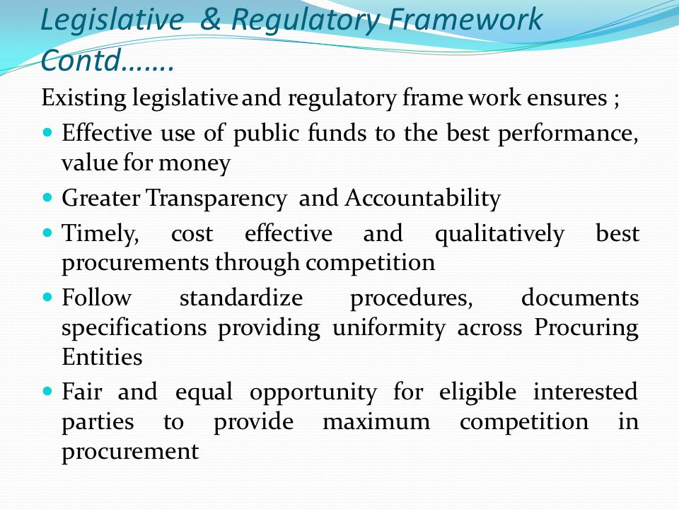 Legislative & Regulatory Framework Contd…….