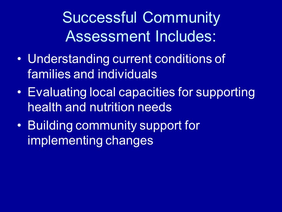 Successful Community Assessment Includes: