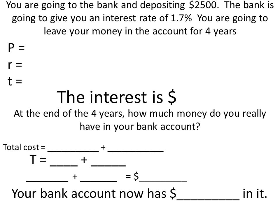 The interest is $ P = r = t = T = ____ + _____