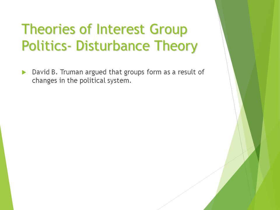 Theories of Interest Group Politics- Disturbance Theory