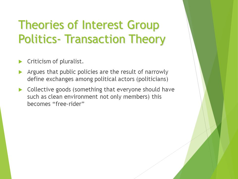 Theories of Interest Group Politics- Transaction Theory