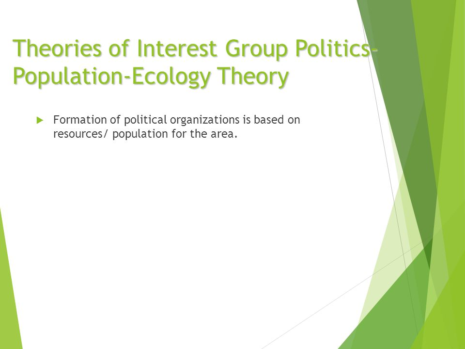 Theories of Interest Group Politics- Population-Ecology Theory