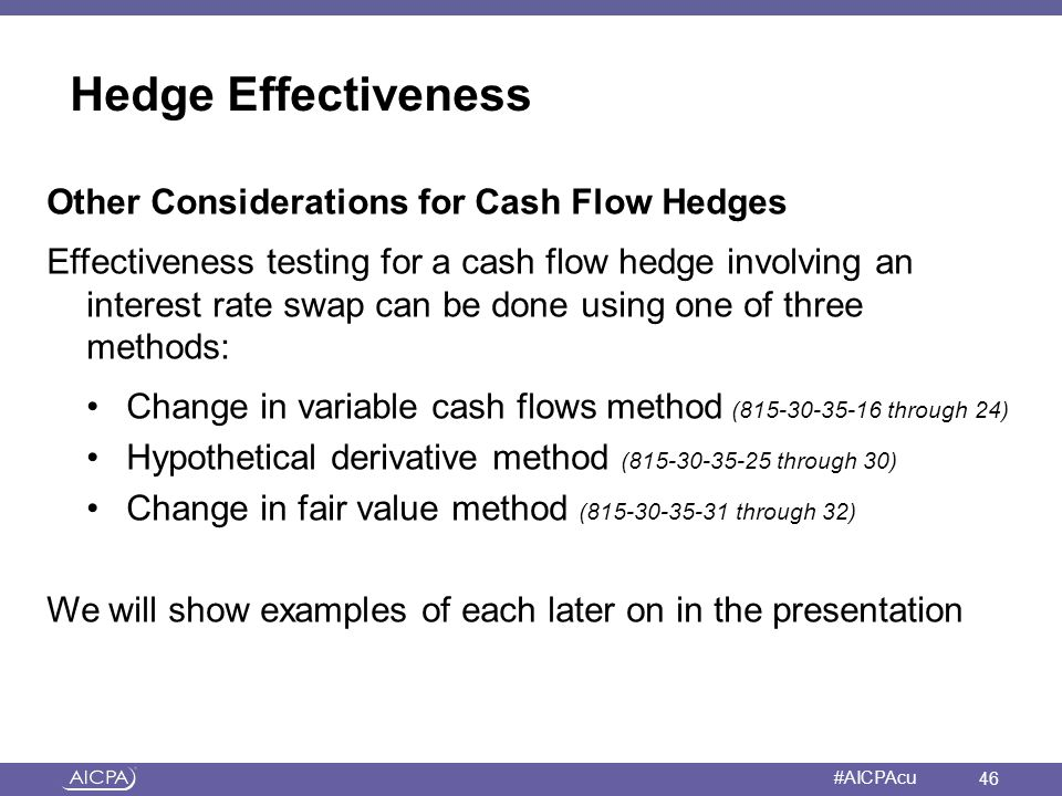 Hedge Effectiveness Other Considerations for Cash Flow Hedges