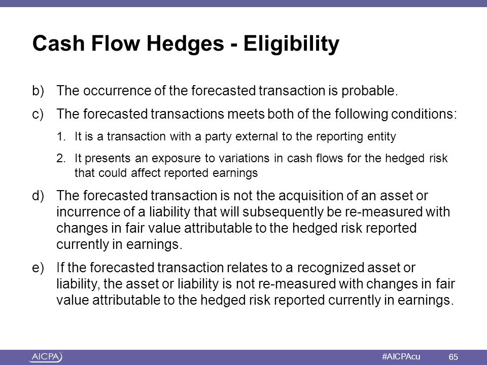 Cash Flow Hedges - Eligibility