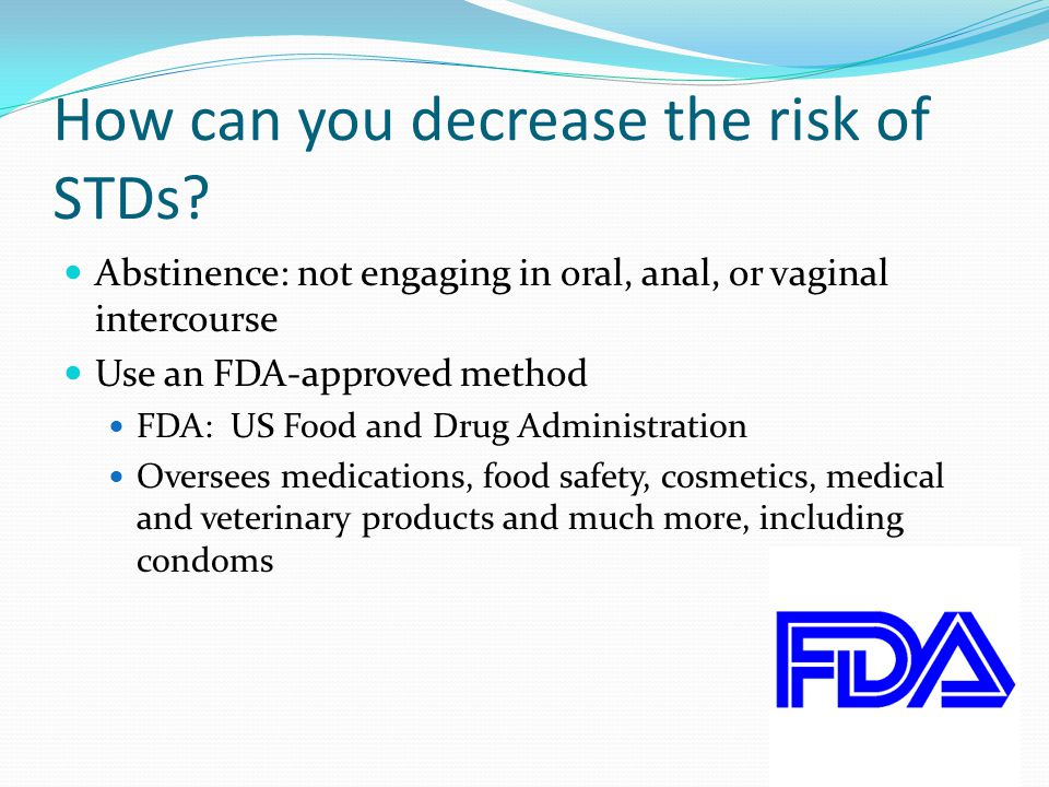 How can you decrease the risk of STDs