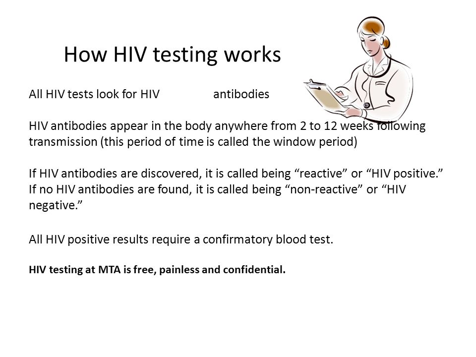 How HIV testing works All HIV tests look for HIV antibodies
