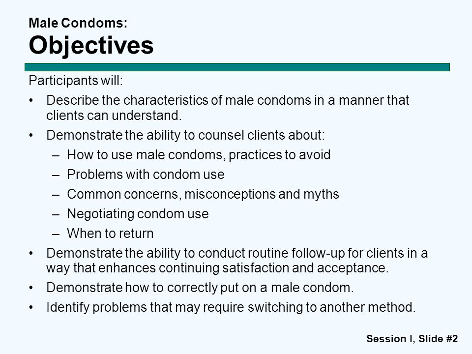 Male Condoms: Objectives