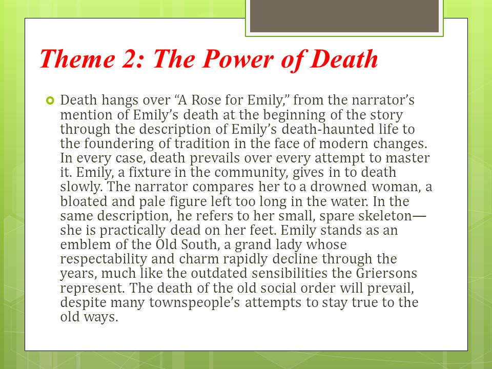 the use of symbolism in the short story a rose for emily by william faulkner The short story a rose for emily, by william faulkner presents the reader with a woman named emily grierson, who for the greater part of her life was not only sheltered and controlled by her, father she also dealt with the mental abuse that came with his domineering personality the consequence.
