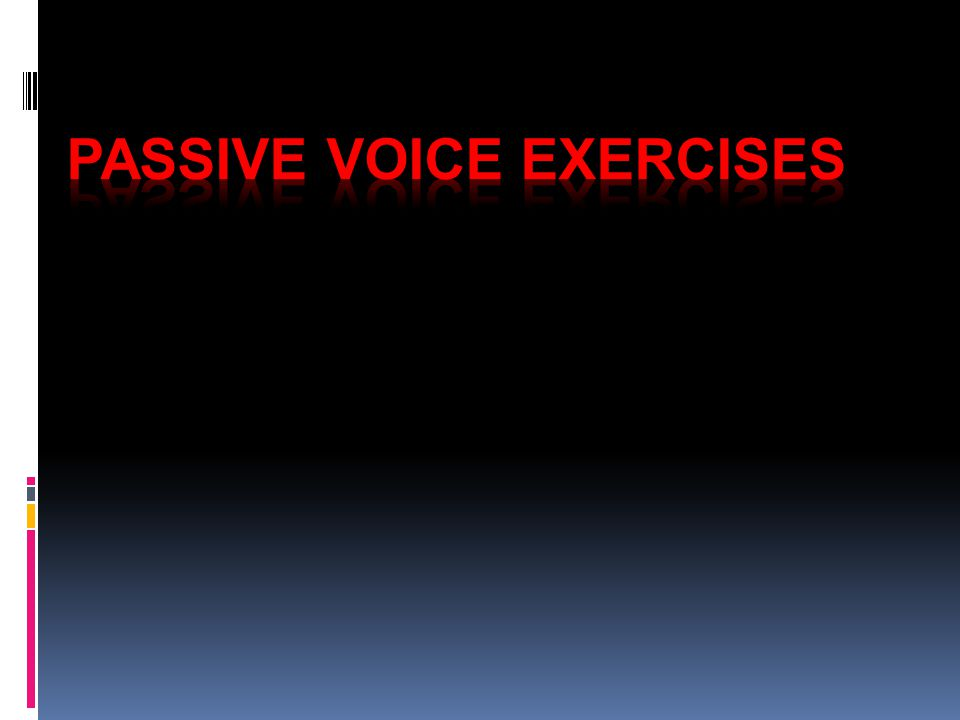 Passive voice Exercises - ppt download