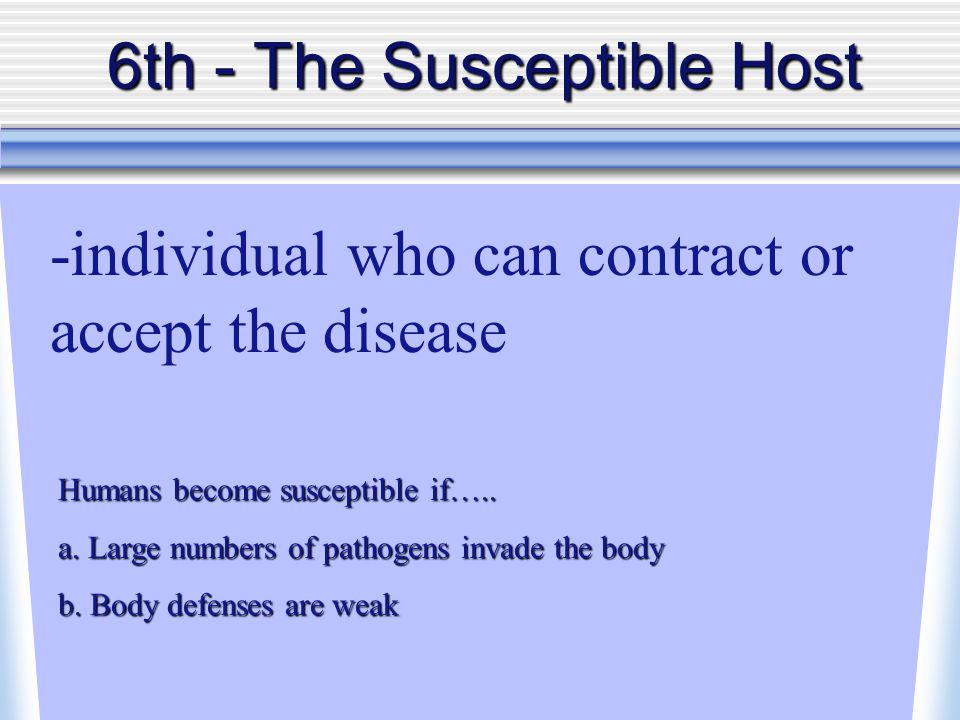 6th - The Susceptible Host