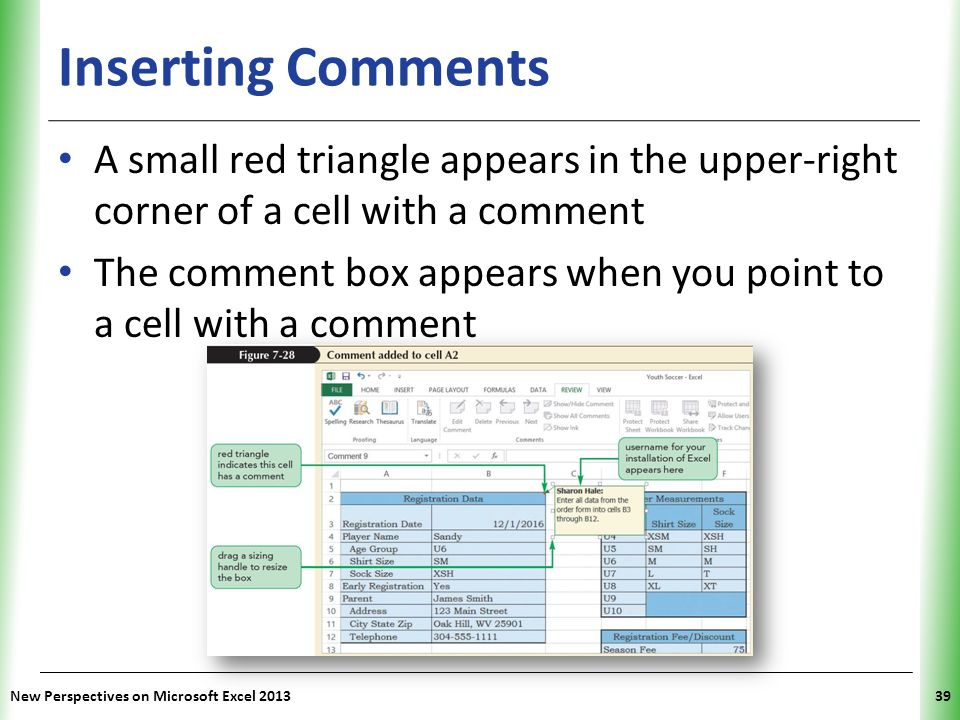 Inserting Comments A small red triangle appears in the upper-right corner of a cell with a comment.
